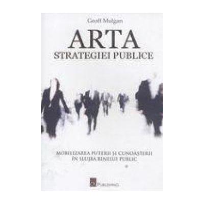 Arta strategiei publice -  Geoff Mulgan