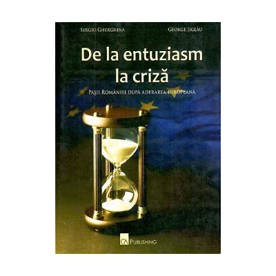 De la entuziasm la criza -  Pasii Romaniei dupa aderarea europeana
