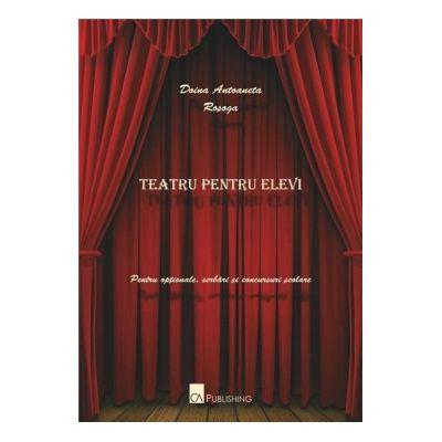 Teatru pentru elevi -  Rosoga Doina