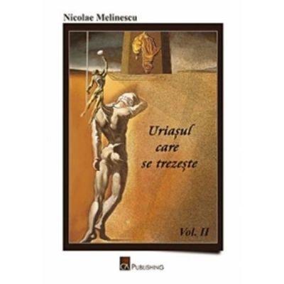 Uriasul care se trezeste vol. 2 - Nicolae Melinescu