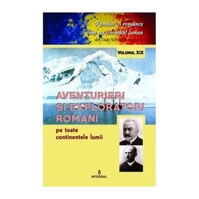 Aventurieri și exploratori români pe toate continentele - Boerescu Dan-Silviu