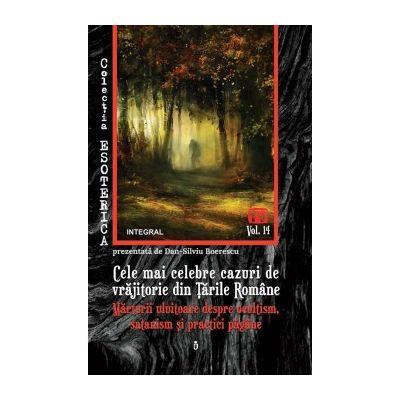 Cele mai celebre cazuri de vrăjitorie din Țările Române - Boerescu Dan-Silviu
