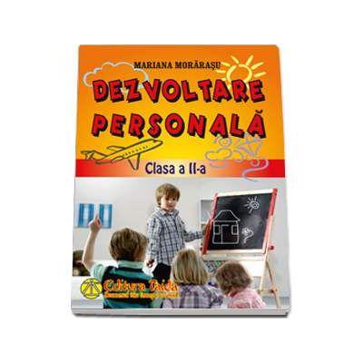 Dezvoltare personala - Clasa a II-a (Mariana Morarasu)