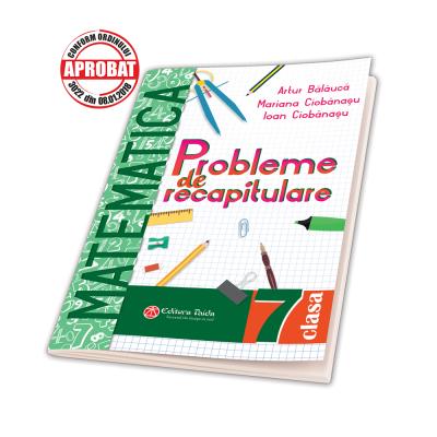 Probleme de recapitulare in VACANTA si nu numai..., Matematica. clasa a VII-a