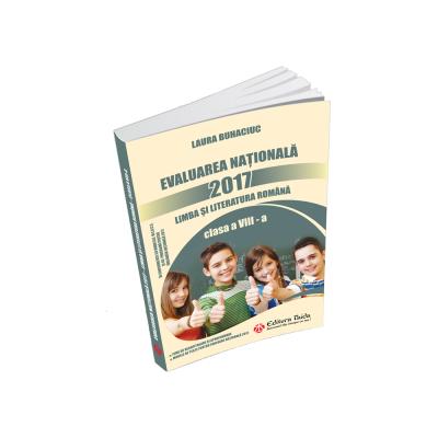 Evaluarea Nationala 2017 - Limba si Literatura Romana - Clasa a VIII-a