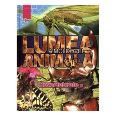 Lumea animala a Moldovei. Vol. 1. Nevertebrate. Ion Toderas, Mihail Vladimirov