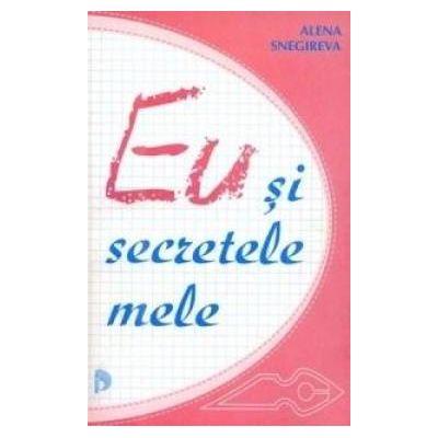 Eu Si Secretele Mele -  Alena Snegireva