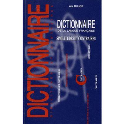 Dictionnaire de la Langue Française. Similitudes Et Contraires
