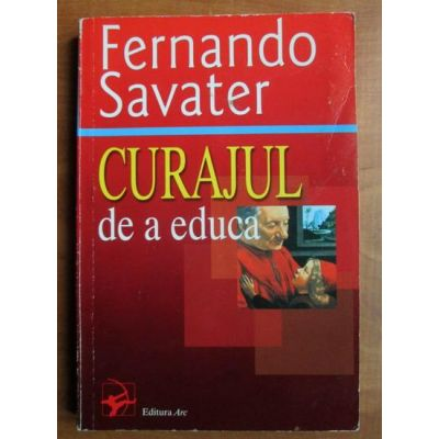 Curajul de a educa - Fernando Savater