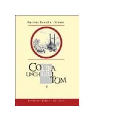 Coliba unchiului Tom. Vol. II