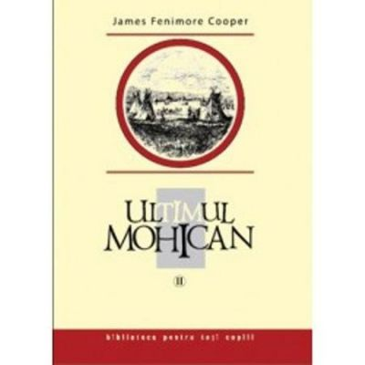 Ultimul mohican vol. II - James Fenimore Cooper