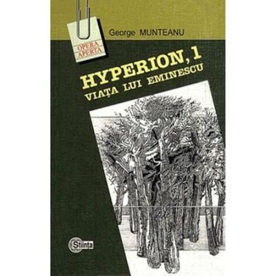 Hyperion, 1 Viata lui Eminescu. George Munteanu