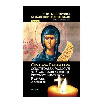 Cuvioasa Parascheva, ocrotitoarea Moldovei și călăuzitoarea credinței ortodoxe în întreaga Românie a smereniei - Theodorescu Silvan