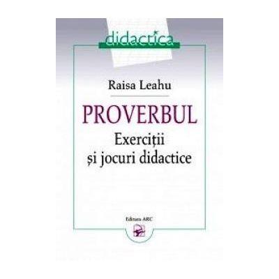 Proverbul. Exercitii si jocuri didactice