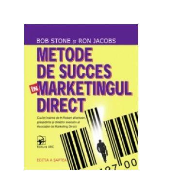 Metode de succes in marketingul direct - Bob Stone, Ron Jacobs