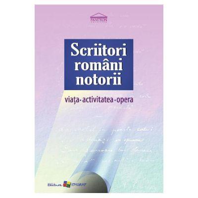 Scriitori romani notorii. Viata, activitatea, opera - Angela Lungu, Cristina Duca