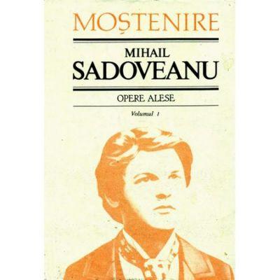 Opere alese Vol. 1 - Mihail Sadoveanu