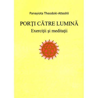 Porţi către lumină -  Panayiota Theodoki-Atteshli