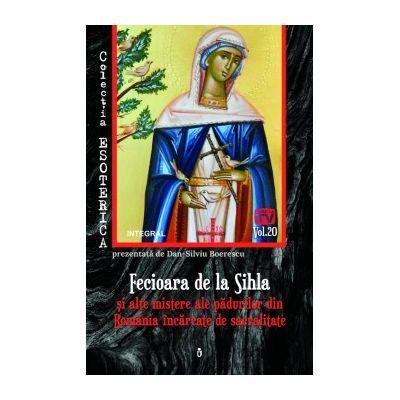 Fecioara de la Sihla și alte mistere ale pădurilor din România încărcate de sacralitate - Boerescu Dan-Silviu