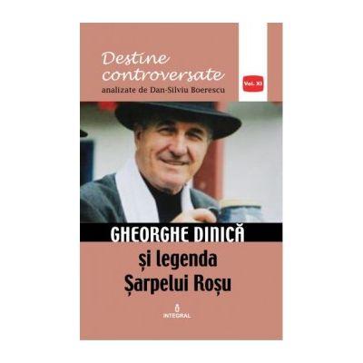Gheorghe Dinică și legenda Șarpelui Roșu - Boerescu Dan-Silviu