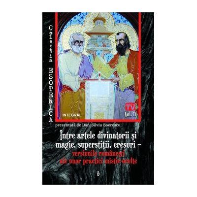 Între artele divinatorii și magie, superstiții, eresuri - Boerescu Dan-Silviu