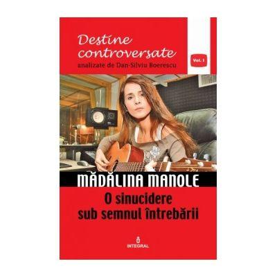 Mădălina Manole. O sinucidere sub semnul întrebării - Boerescu Dan-Silviu