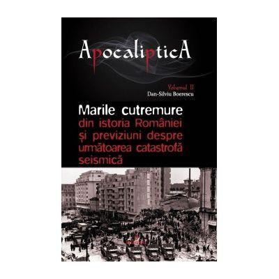 Marile cutremure din istoria României și previziuni despre următoarea catastrofă seismică - Boerescu Dan-Silviu