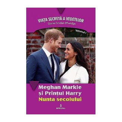 Meghan Markle și Prințul Harry. Nunta secolului - Sinclair-Etheridge Daniel