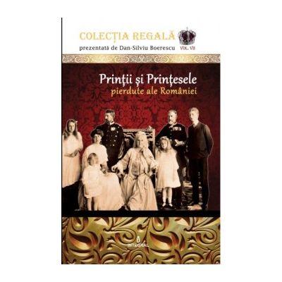 Prinții și Prințesele pierdute ale României - Boerescu Dan-Silviu