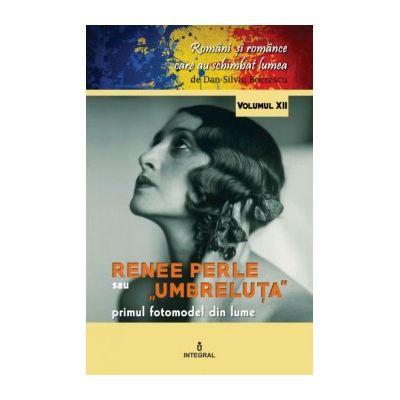 """Renée Perle """"Umbreluța"""". Primul fotomodel din lume - Boerescu Dan-Silviu"""
