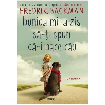 Bunica mi-a zis să-ți spun că-i pare rău - Fredrik Backman