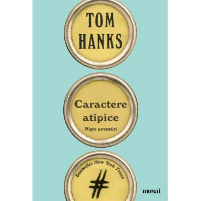 Caractere atipice - Tom Hanks