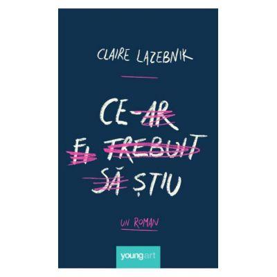 Ce‑ar fi trebuit să știu - Claire LaZebnik