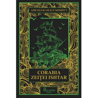 Corabia zeiței Ishtar - Abraham Merritt