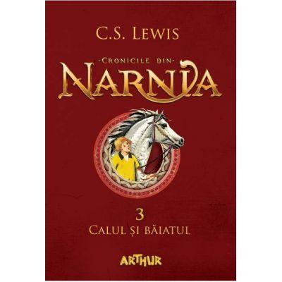 Cronicile din Narnia III. Calul și băiatul - C. S. Lewis