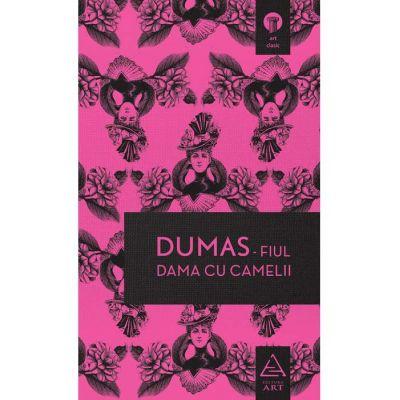 Dama cu camelii - Alexandre Dumas - fiul