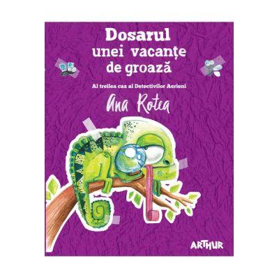 Dosarul unei vacanțe de groază - Ana Rotea
