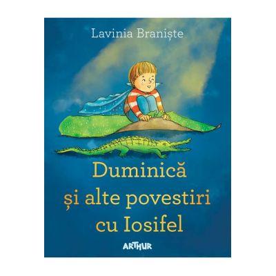 Duminică și alte povestiri cu Iosifel - Lavinia Braniște
