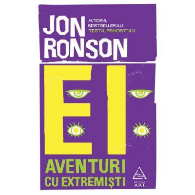 Ei: Aventuri cu extremiști - Jon Ronson