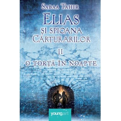 Elias şi spioana Cărturarilor II. O torță în noapte - Sabaa Tahir