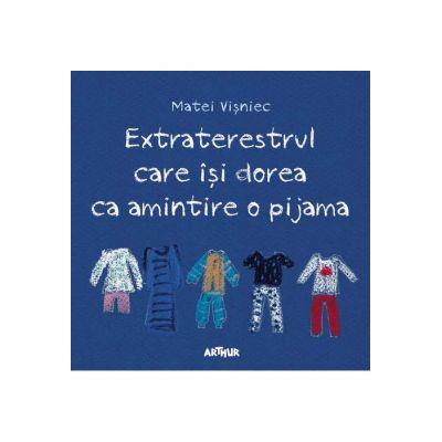 Extraterestrul care își dorea ca amintire o pijama - Matei Vișniec