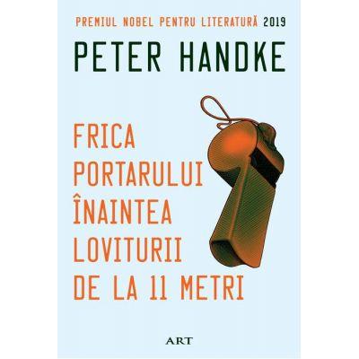 Frica portarului înaintea loviturii de la 11 metri - Peter Handke