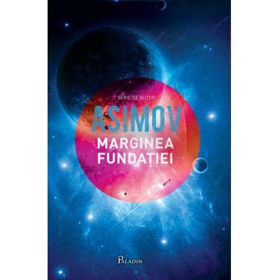 Fundaţia IV. Marginea fundaţiei - Isaac Asimov
