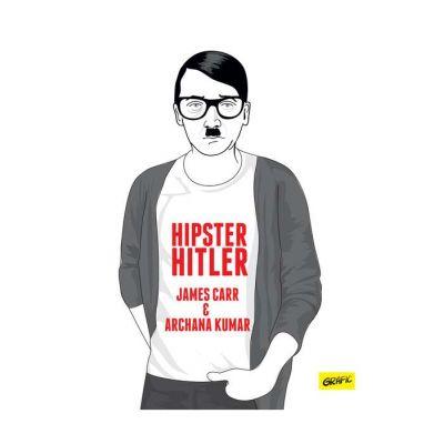 Hipster Hitler - James Carr, Archana Kumar