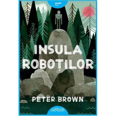 Insula roboților - Peter Brown