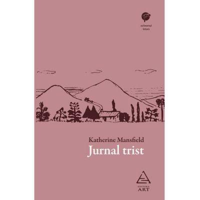 Jurnal trist - Katherine Mansfield