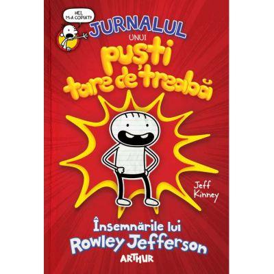 JURNALUL UNUI PUȘTI TARE DE TREABĂ: Însemnările lui Rowley Jefferson - Jeff Kinney