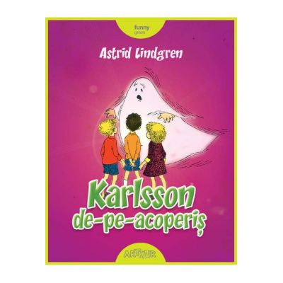 Karlsson de-pe-acoperiş - Astrid Lindgren