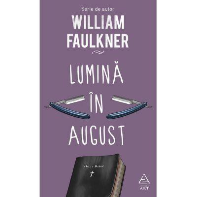 Lumină în august - William Faulkner