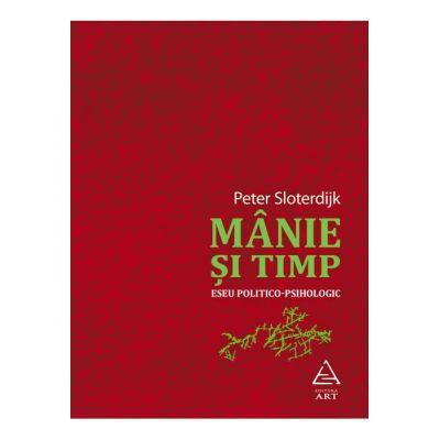 Mânie și timp - Peter Sloterdijk